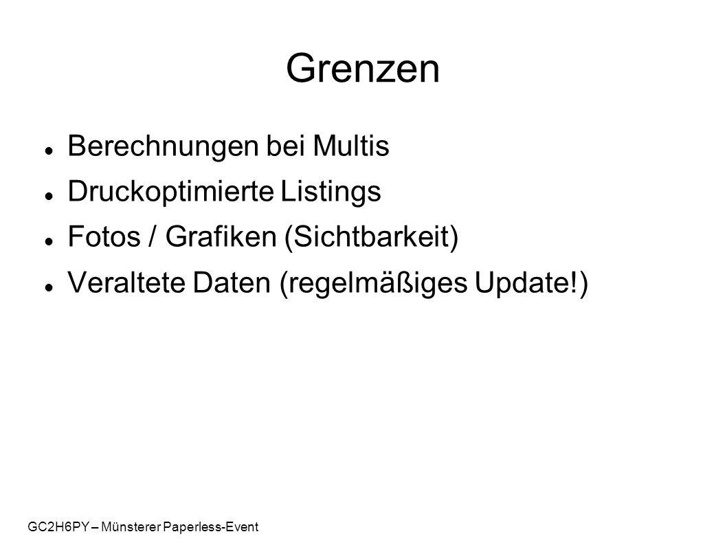 GC2H6PY – Münsterer Paperless-Event Grenzen Berechnungen bei Multis Druckoptimierte Listings Fotos / Grafiken (Sichtbarkeit) Veraltete Daten (regelmäß