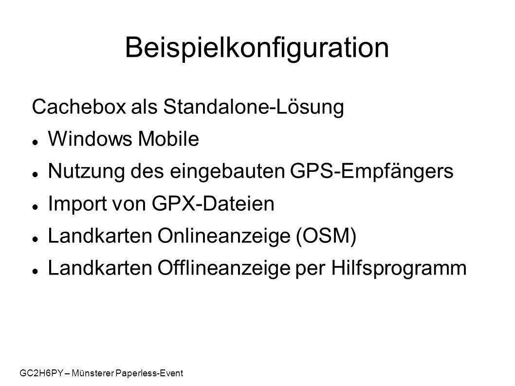 GC2H6PY – Münsterer Paperless-Event Cachebox als Standalone-Lösung Windows Mobile Nutzung des eingebauten GPS-Empfängers Import von GPX-Dateien Landka