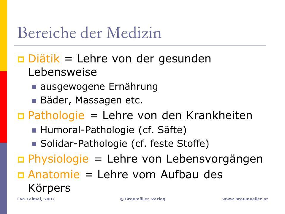 Eva Teimel, 2007© Braumüller Verlagwww.braumueller.at Bereiche der Medizin  Diätik = Lehre von der gesunden Lebensweise ausgewogene Ernährung Bäder,