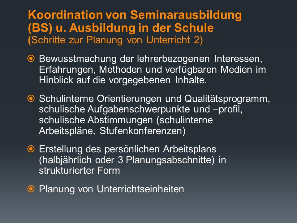 Koordination von Seminarausbildung (BS) u. Ausbildung in der Schule (Schritte zur Planung von Unterricht 1)  Ermittlung der zur Verfügung stehenden Z