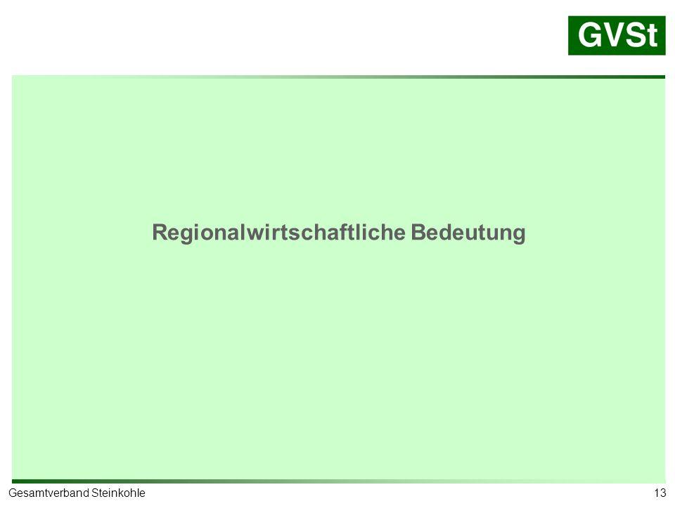 13Gesamtverband Steinkohle Regionalwirtschaftliche Bedeutung