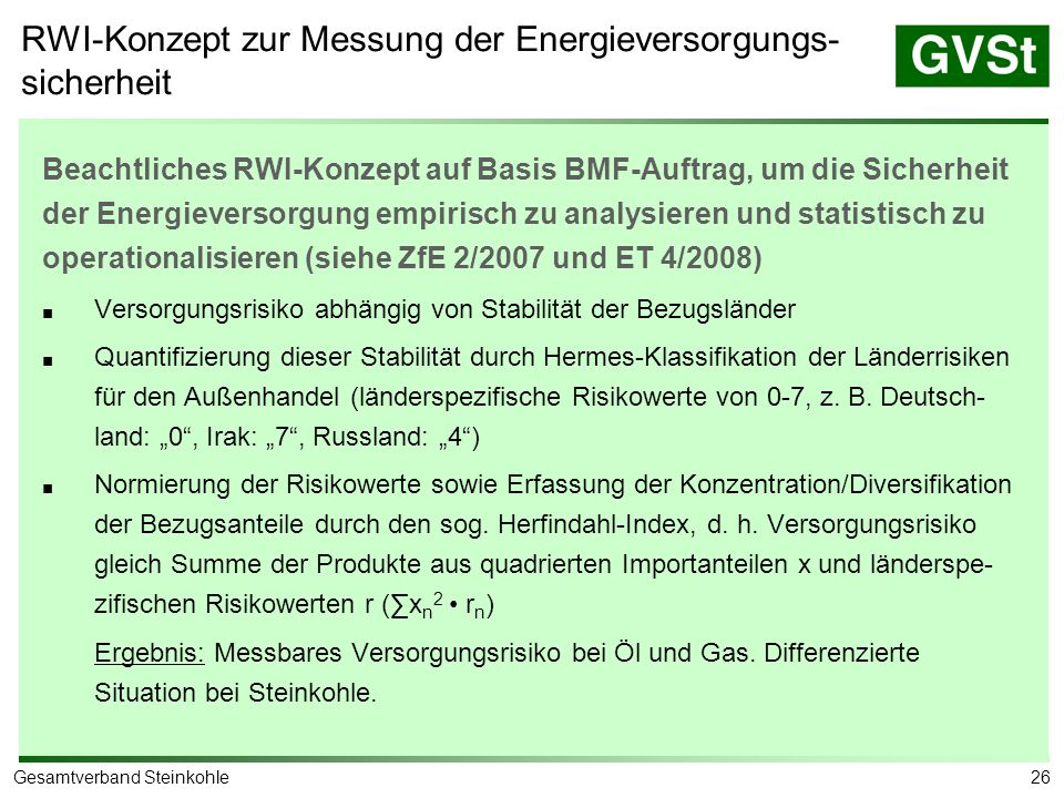 26Gesamtverband Steinkohle Beachtliches RWI-Konzept auf Basis BMF-Auftrag, um die Sicherheit der Energieversorgung empirisch zu analysieren und statis