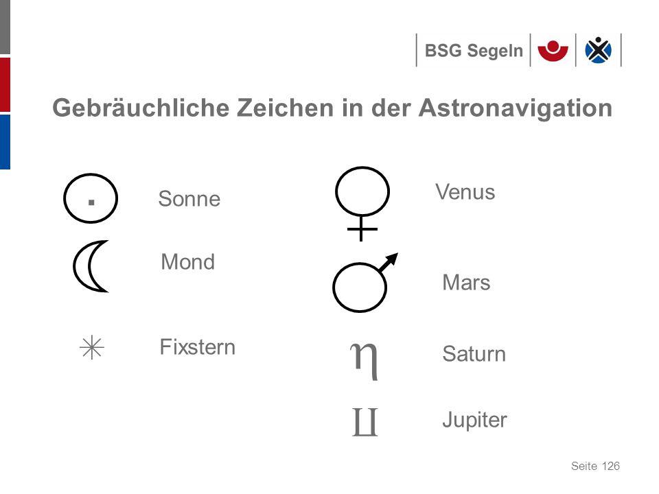 Seite 126 Gebräuchliche Zeichen in der Astronavigation.