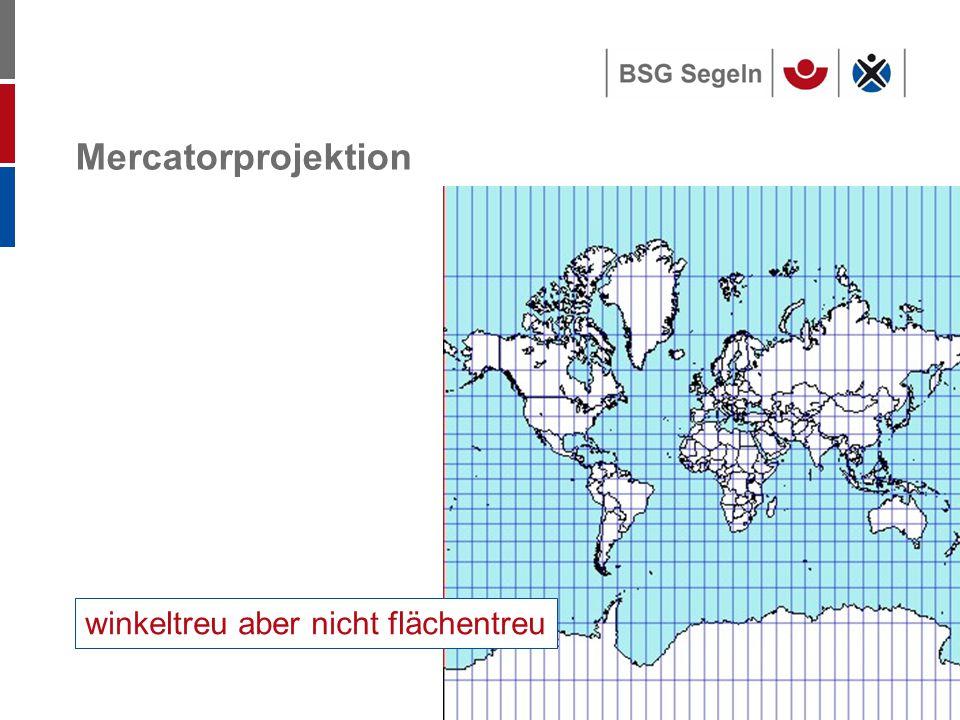 Seite 23 Mercatorprojektion winkeltreu aber nicht flächentreu
