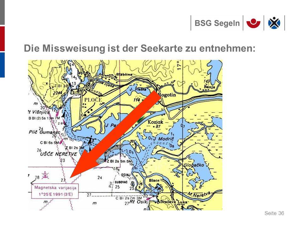 Seite 36 Die Missweisung ist der Seekarte zu entnehmen: