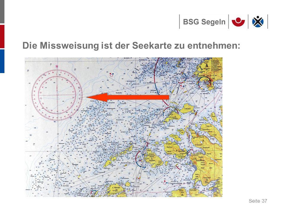 Seite 37 Die Missweisung ist der Seekarte zu entnehmen: