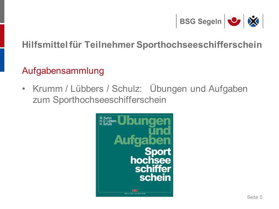 Seite 5 Hilfsmittel für Teilnehmer Sporthochseeschifferschein Aufgabensammlung Krumm / Lübbers / Schulz: Übungen und Aufgaben zum Sporthochseeschifferschein