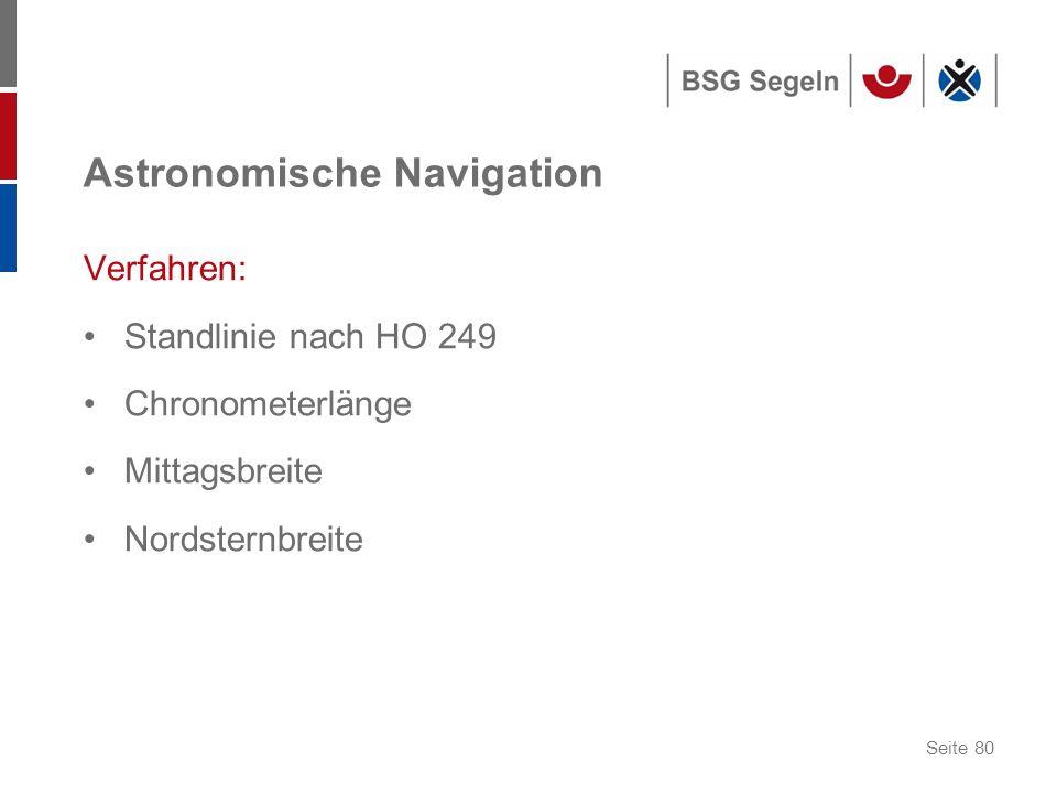 Seite 80 Astronomische Navigation Verfahren: Standlinie nach HO 249 Chronometerlänge Mittagsbreite Nordsternbreite