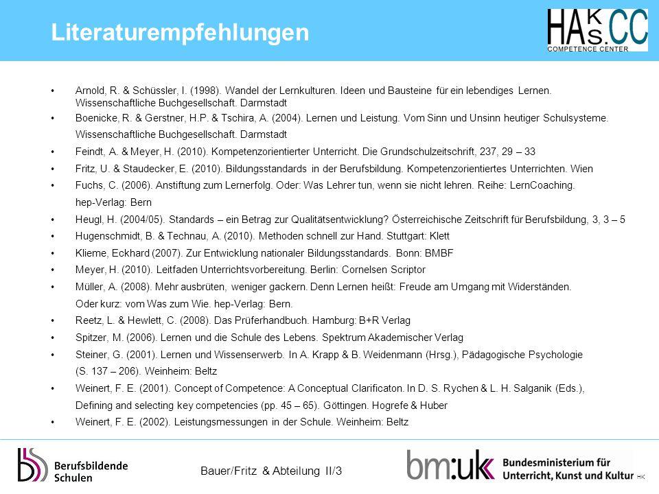 Bauer/Fritz & Abteilung II/3 HK Literaturempfehlungen Arnold, R. & Schüssler, I. (1998). Wandel der Lernkulturen. Ideen und Bausteine für ein lebendig