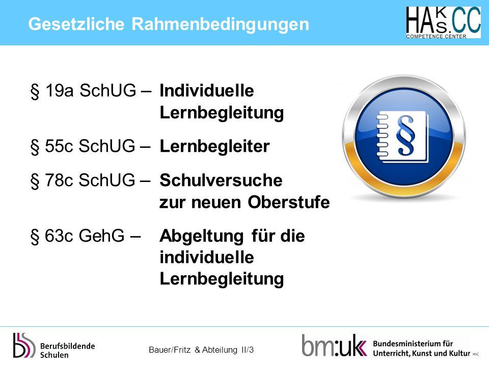 Bauer/Fritz & Abteilung II/3 HK § 19a SchUG – Individuelle Lernbegleitung § 55c SchUG – Lernbegleiter § 78c SchUG – Schulversuche zur neuen Oberstufe