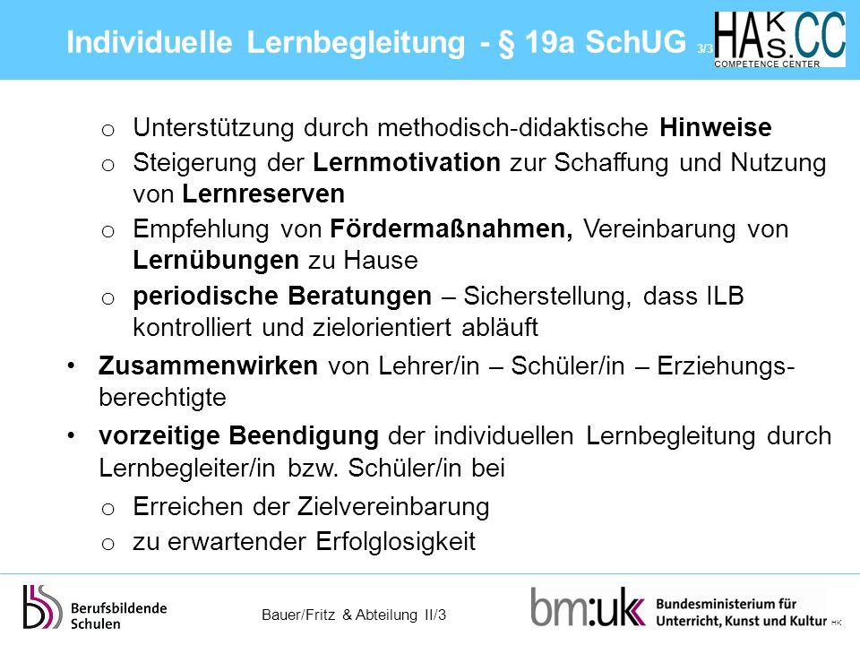 Bauer/Fritz & Abteilung II/3 HK o Unterstützung durch methodisch-didaktische Hinweise o Steigerung der Lernmotivation zur Schaffung und Nutzung von Le