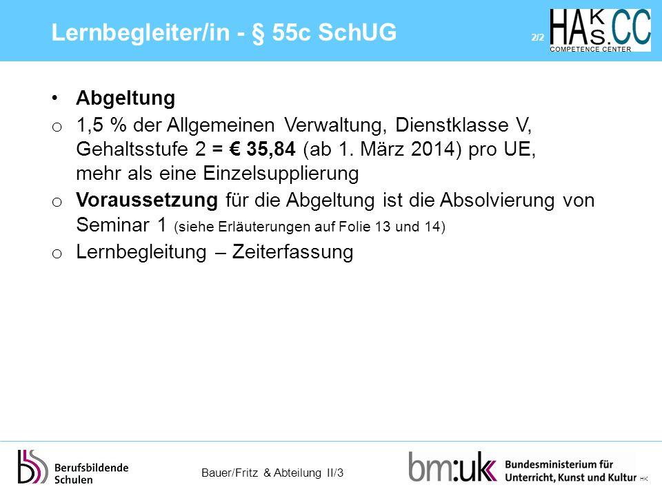 Bauer/Fritz & Abteilung II/3 HK Abgeltung o 1,5 % der Allgemeinen Verwaltung, Dienstklasse V, Gehaltsstufe 2 = € 35,84 (ab 1. März 2014) pro UE, mehr
