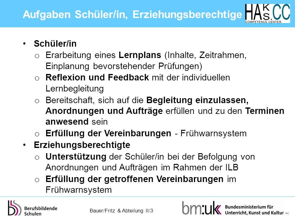 Bauer/Fritz & Abteilung II/3 HK Schüler/in o Erarbeitung eines Lernplans (Inhalte, Zeitrahmen, Einplanung bevorstehender Prüfungen) o Reflexion und Fe