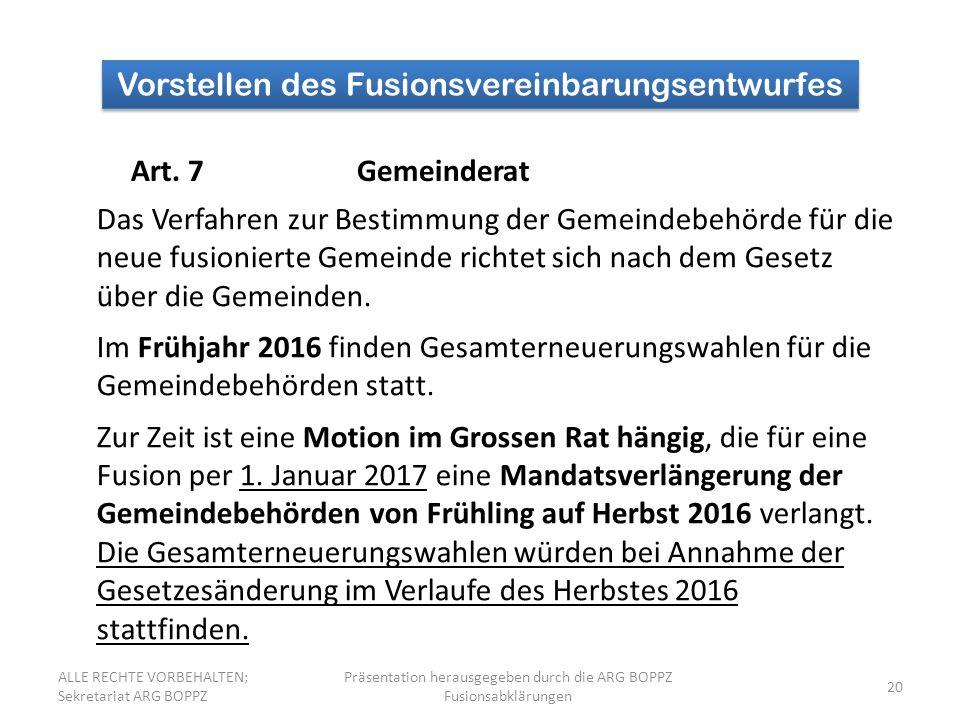 20 Vorstellen des Fusionsvereinbarungsentwurfes Art. 7Gemeinderat Das Verfahren zur Bestimmung der Gemeindebehörde für die neue fusionierte Gemeinde r