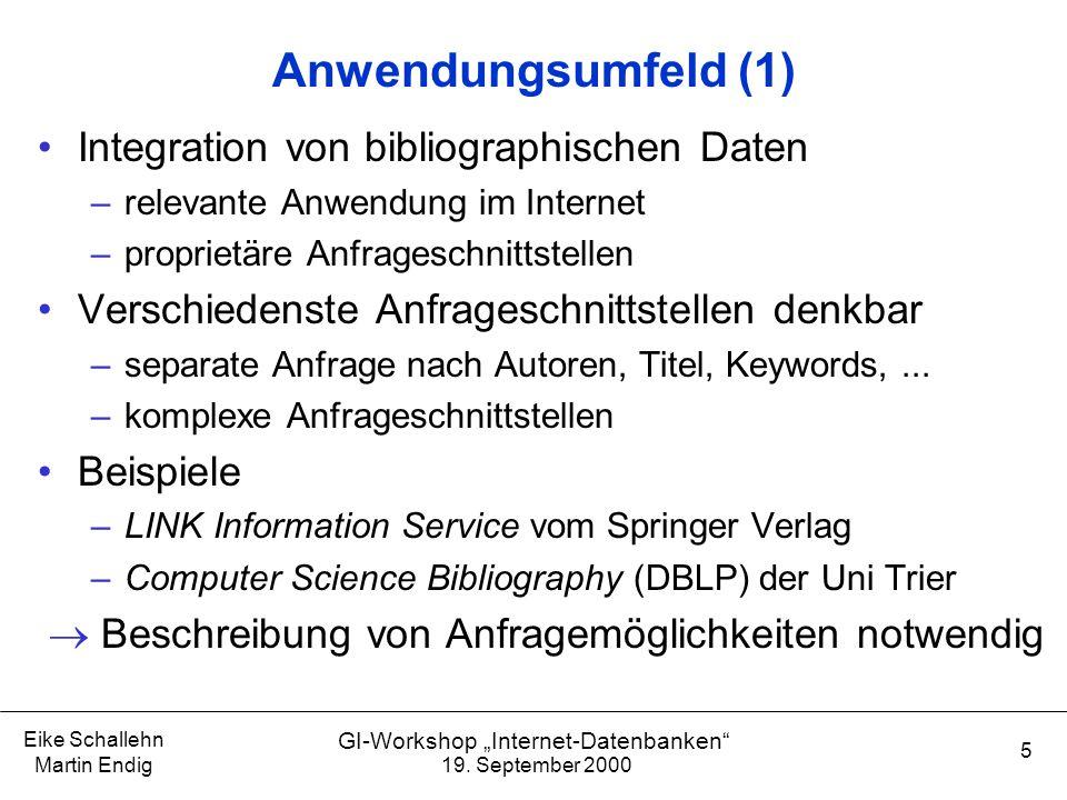 """19. September 2000 Eike Schallehn Martin Endig 5 GI-Workshop """"Internet-Datenbanken"""" Anwendungsumfeld (1) Integration von bibliographischen Daten –rele"""