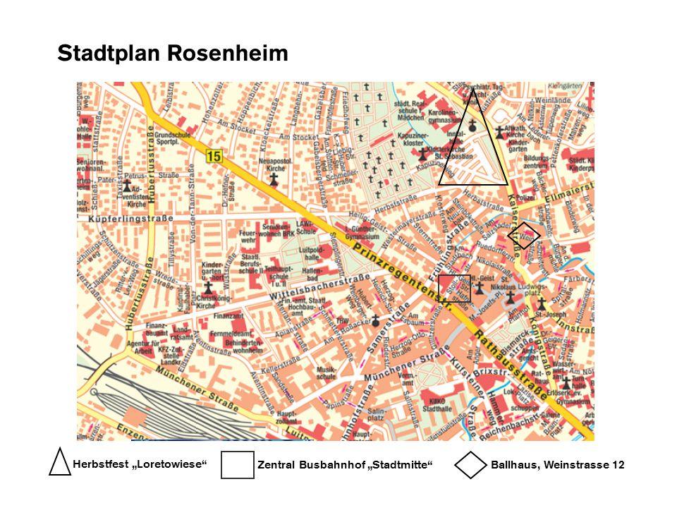 "Stadtplan Rosenheim Zentral Busbahnhof ""Stadtmitte""Ballhaus, Weinstrasse 12 Herbstfest ""Loretowiese"""