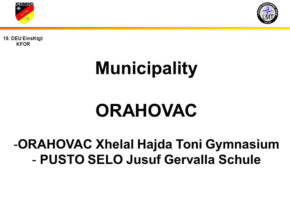 7 19. DEU EinsKtgt KFOR Municipality ORAHOVAC -ORAHOVAC Xhelal Hajda Toni Gymnasium - PUSTO SELO Jusuf Gervalla Schule