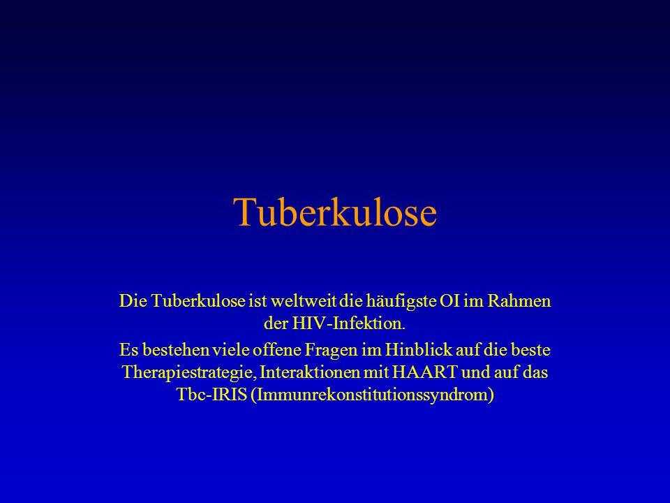 Tuberkulose Die Tuberkulose ist weltweit die häufigste OI im Rahmen der HIV-Infektion. Es bestehen viele offene Fragen im Hinblick auf die beste Thera