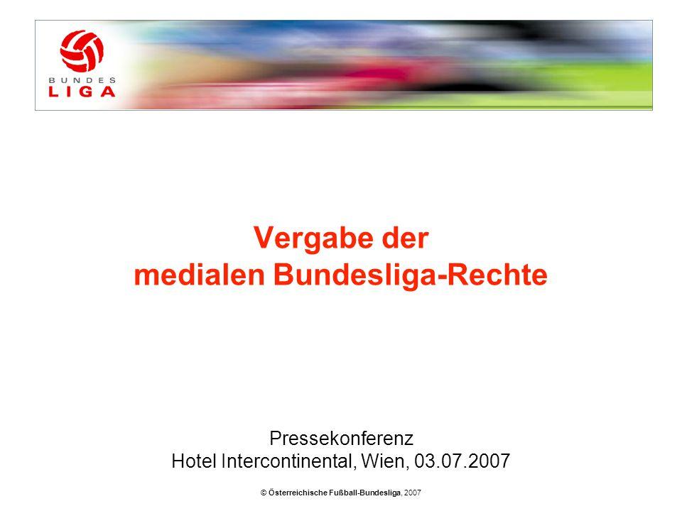 © Österreichische Fußball-Bundesliga, 2007 Vergabe der medialen Bundesliga-Rechte Pressekonferenz Hotel Intercontinental, Wien, 03.07.2007