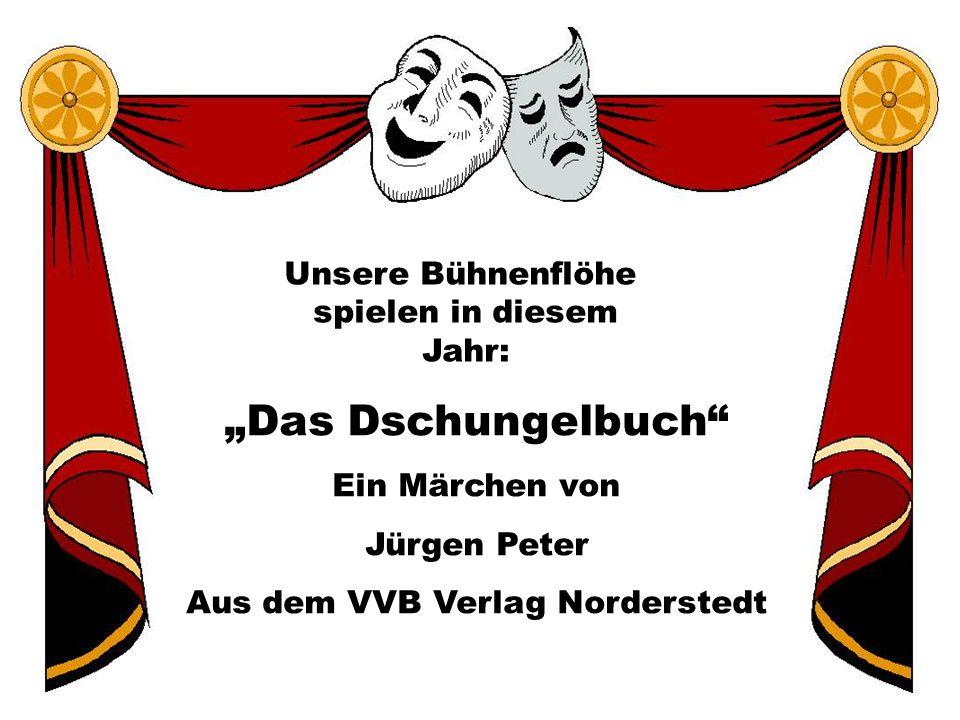"""""""Das Dschungelbuch Ein Märchen von Jürgen Peter Aus dem VVB Verlag Norderstedt Unsere Bühnenflöhe spielen in diesem Jahr:"""