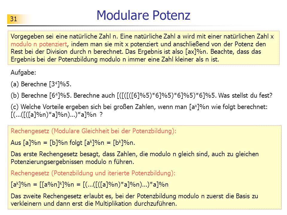31 Modulare Potenz Vorgegeben sei eine natürliche Zahl n.