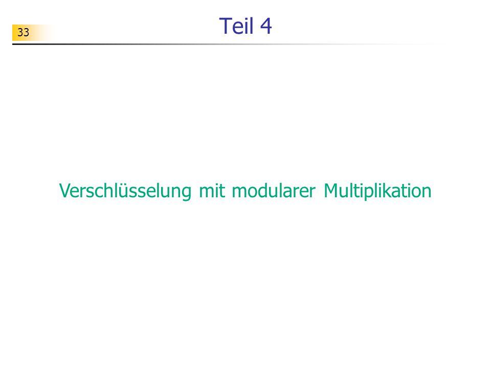 33 Teil 4 Verschlüsselung mit modularer Multiplikation