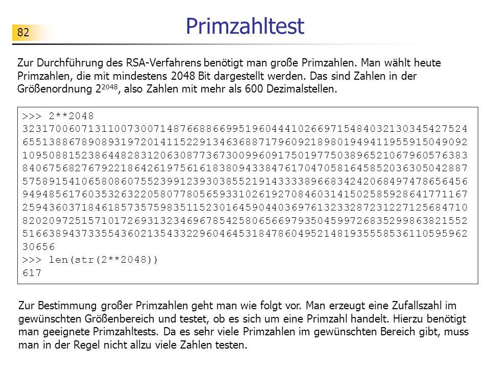 82 Primzahltest Zur Durchführung des RSA-Verfahrens benötigt man große Primzahlen.