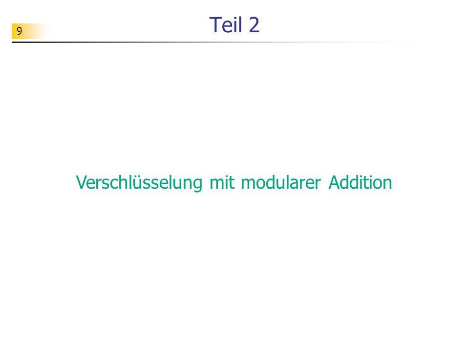 9 Teil 2 Verschlüsselung mit modularer Addition