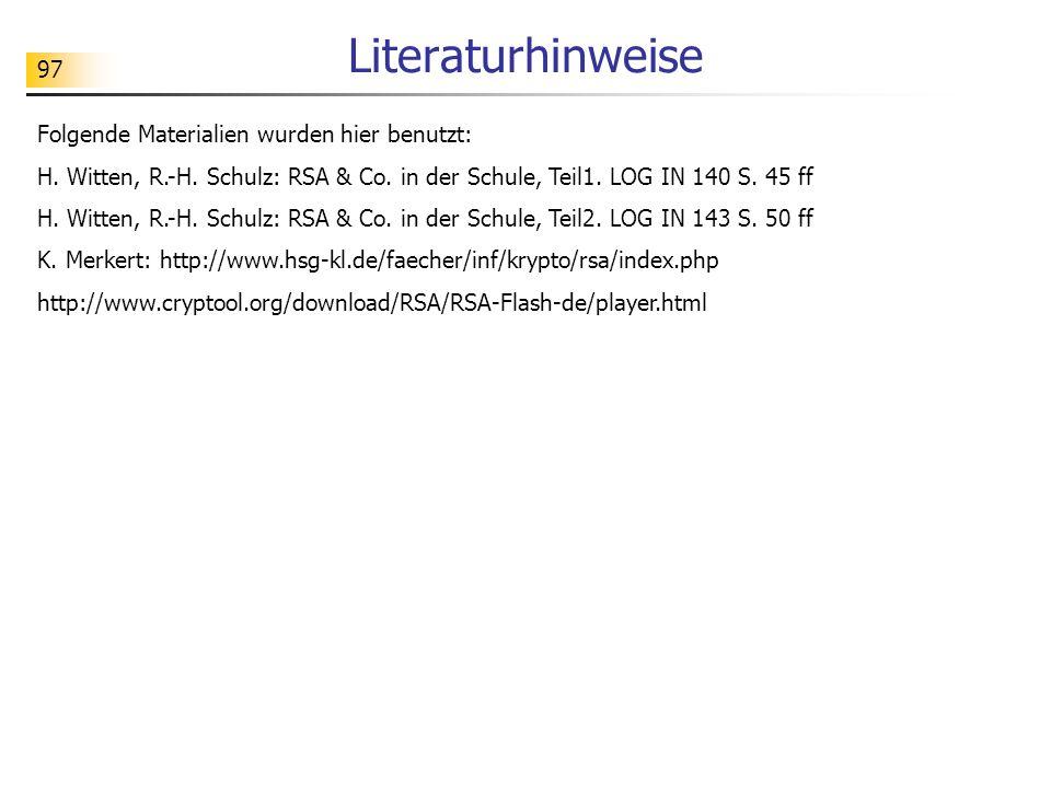97 Literaturhinweise Folgende Materialien wurden hier benutzt: H.