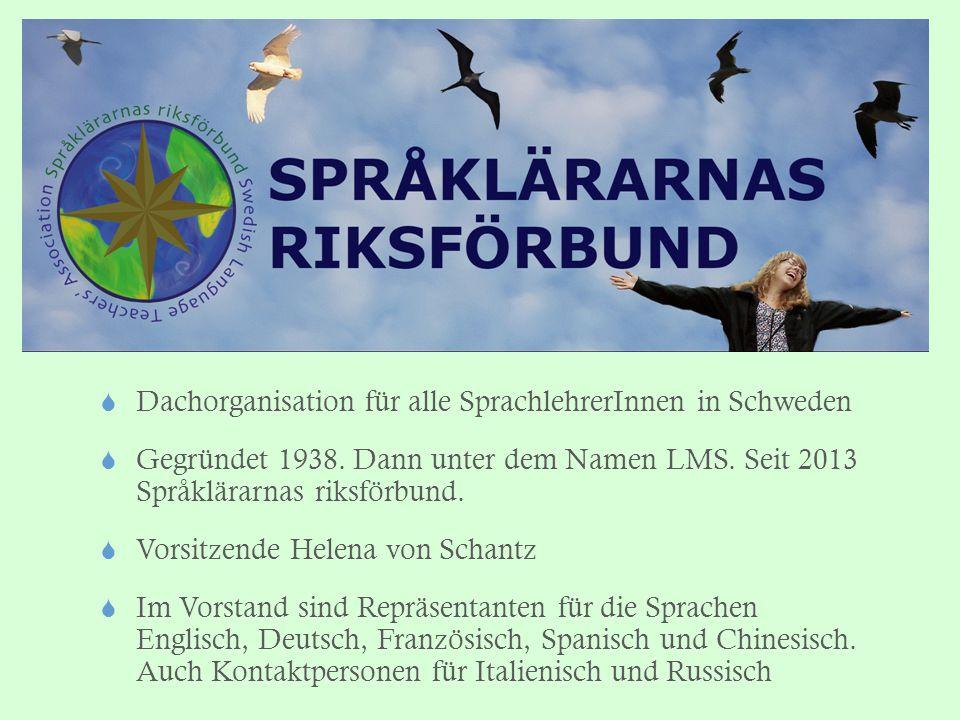  Dachorganisation für alle SprachlehrerInnen in Schweden  Gegründet 1938. Dann unter dem Namen LMS. Seit 2013 Språklärarnas riksförbund.  Vorsitzen