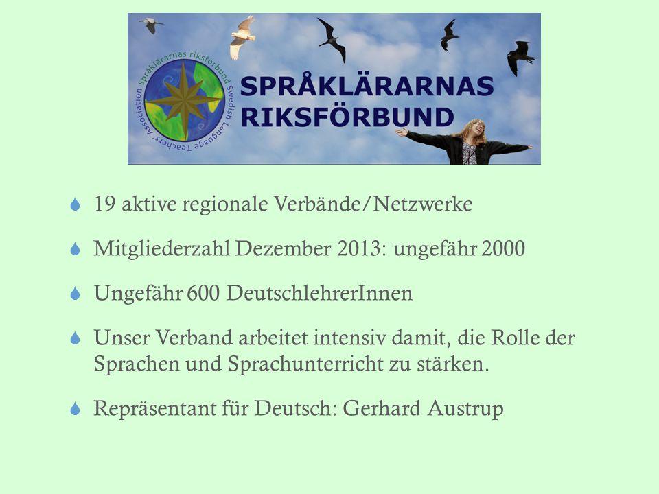 2  19 aktive regionale Verbände/Netzwerke  Mitgliederzahl Dezember 2013: ungefähr 2000  Ungefähr 600 DeutschlehrerInnen  Unser Verband arbeitet in