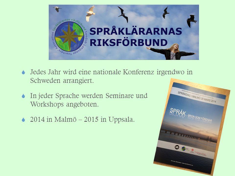  Jedes Jahr wird eine nationale Konferenz irgendwo in Schweden arrangiert.  In jeder Sprache werden Seminare und Workshops angeboten.  2014 in Malm