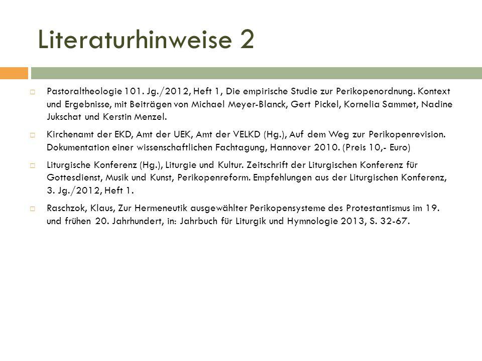 Literaturhinweise 2  Pastoraltheologie 101. Jg./2012, Heft 1, Die empirische Studie zur Perikopenordnung. Kontext und Ergebnisse, mit Beiträgen von M