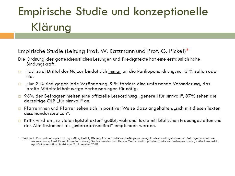 Empirische Studie und konzeptionelle Klärung Empirische Studie (Leitung Prof. W. Ratzmann und Prof. G. Pickel)* Die Ordnung der gottesdienstlichen Les