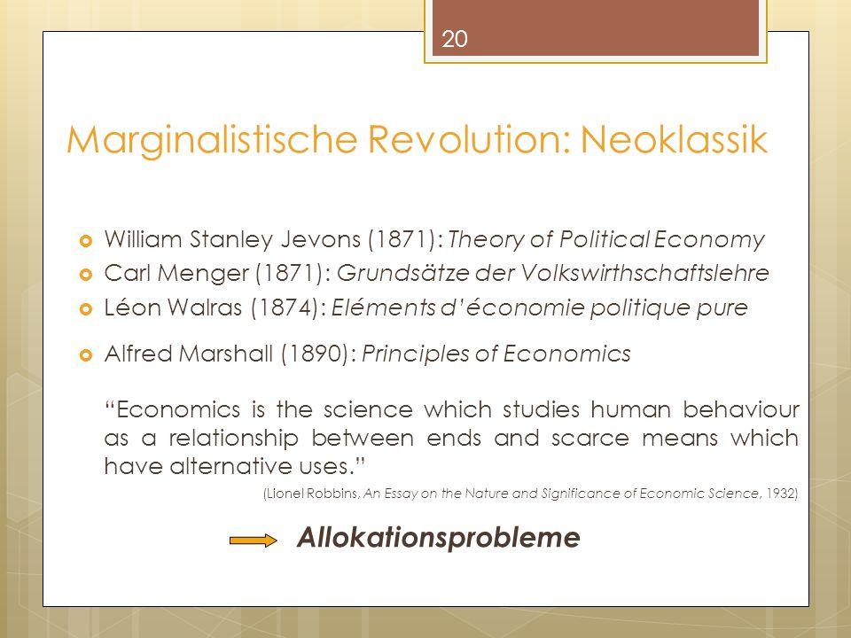  William Stanley Jevons (1871): Theory of Political Economy  Carl Menger (1871): Grundsätze der Volkswirthschaftslehre  Léon Walras (1874): Elément