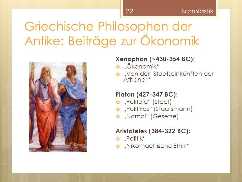 """Griechische Philosophen der Antike: Beiträge zur Ökonomik Xenophon (~430-354 BC):  """"Ökonomik""""  """"Von den Staatseinkünften der Athener"""" Platon (427-34"""