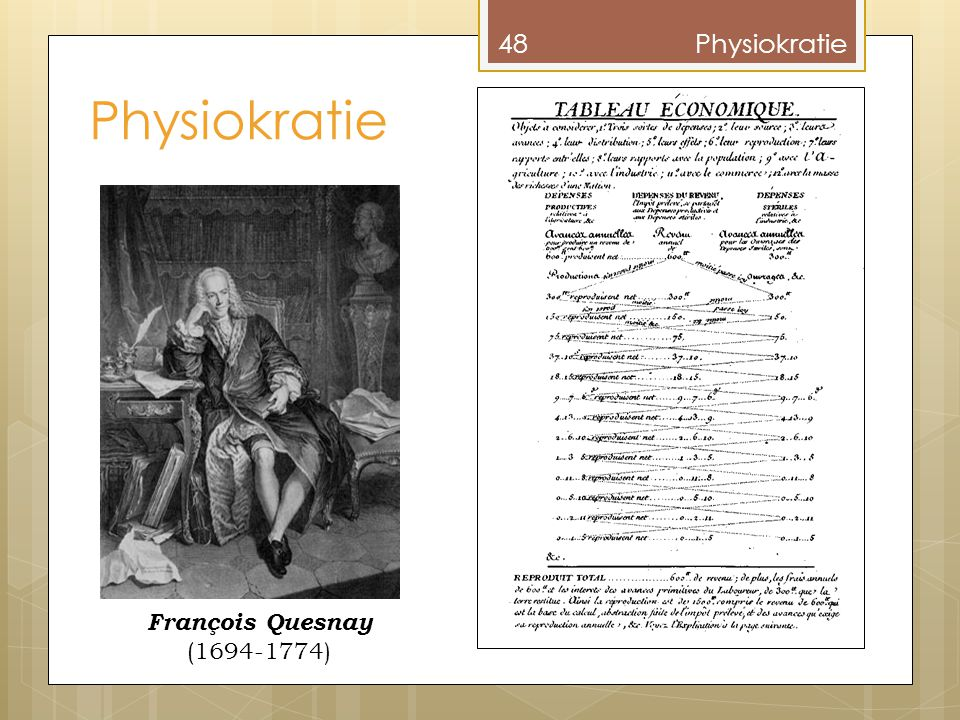 Physiokratie 48Physiokratie François Quesnay (1694-1774)