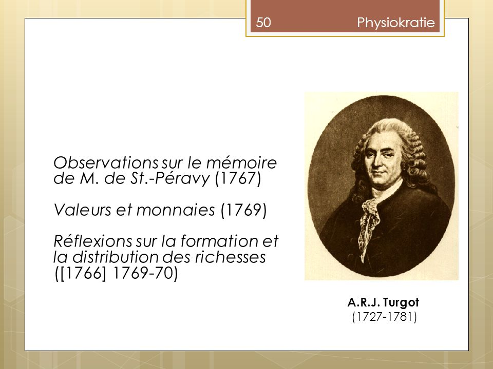 50Physiokratie A.R.J.Turgot (1727-1781) Observations sur le mémoire de M.