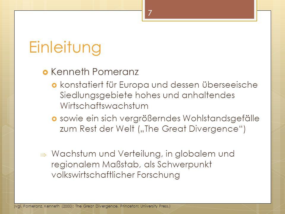 Einleitung  Kenneth Pomeranz  konstatiert für Europa und dessen überseeische Siedlungsgebiete hohes und anhaltendes Wirtschaftswachstum  sowie ein