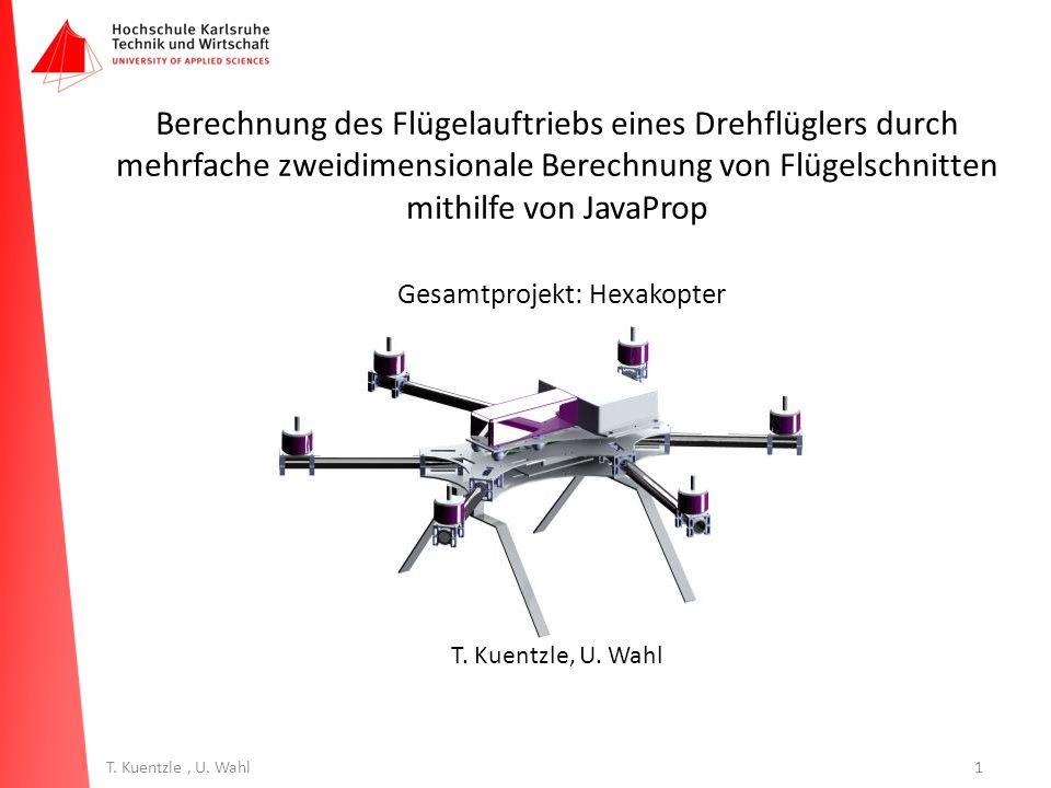 1T. Kuentzle, U. Wahl Berechnung des Flügelauftriebs eines Drehflüglers durch mehrfache zweidimensionale Berechnung von Flügelschnitten mithilfe von J