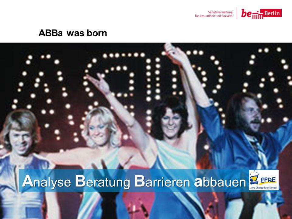ABBa was born Titel des Vortrags | Vortragender | Datum12 A nalyse B eratung B arrieren a bbauen