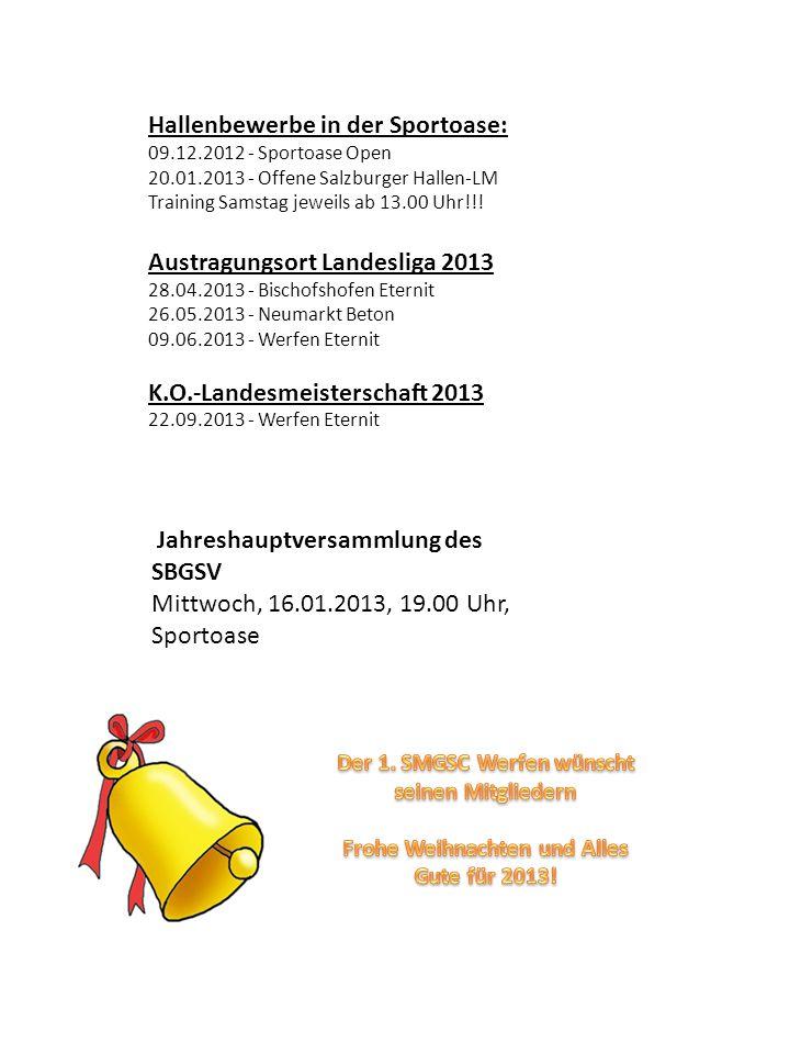 Hallenbewerbe in der Sportoase: 09.12.2012 - Sportoase Open 20.01.2013 - Offene Salzburger Hallen-LM Training Samstag jeweils ab 13.00 Uhr!!.