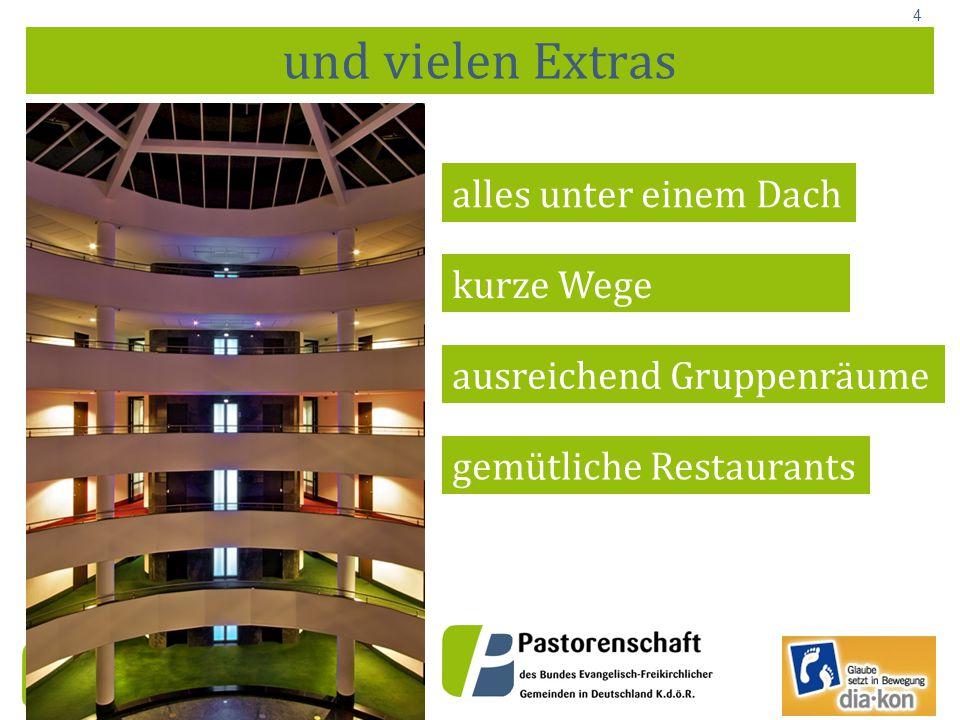 4 und vielen Extras alles unter einem Dach kurze Wege ausreichend Gruppenräume gemütliche Restaurants