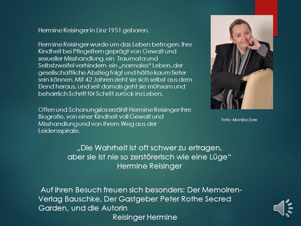 BUCHPRÄSENTATIONBUCHPRÄSENTATION Am 19.Nov..2014 um 19h Mein Weg zurück ins Leben.. A U T o R I N Reisinger Hermine Memoiren-Verlag Bauschke Trattenwe