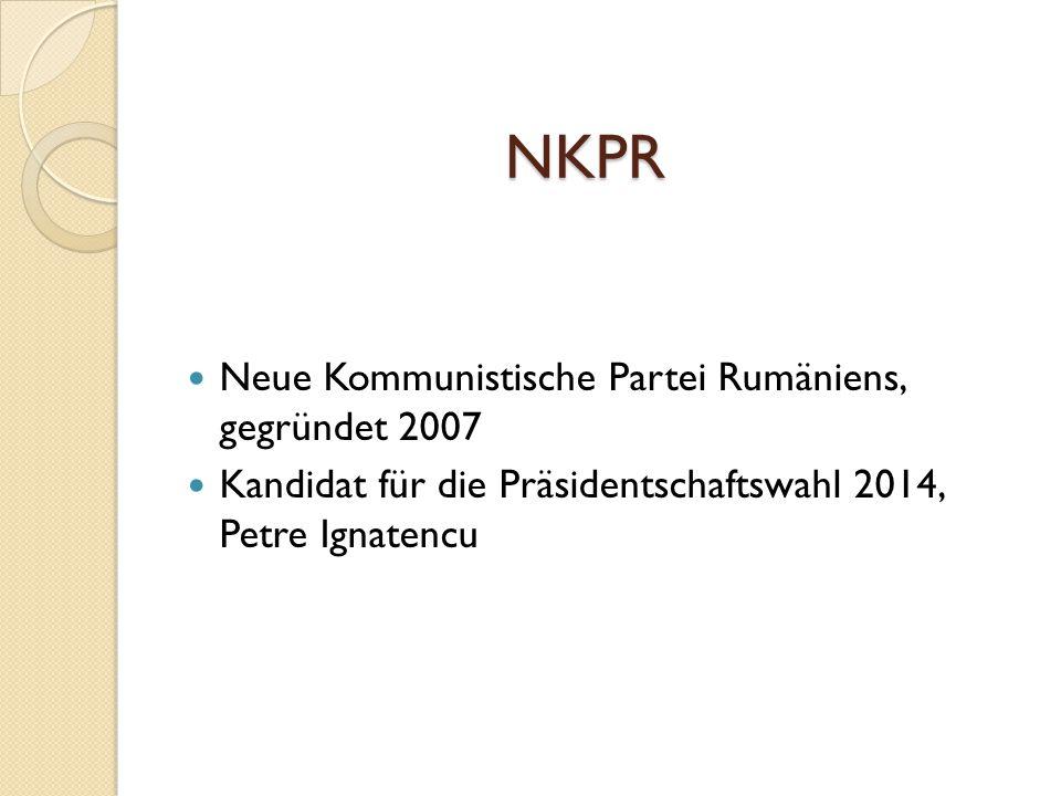 NKPR Neue Kommunistische Partei Rumäniens, gegründet 2007 Kandidat für die Präsidentschaftswahl 2014, Petre Ignatencu