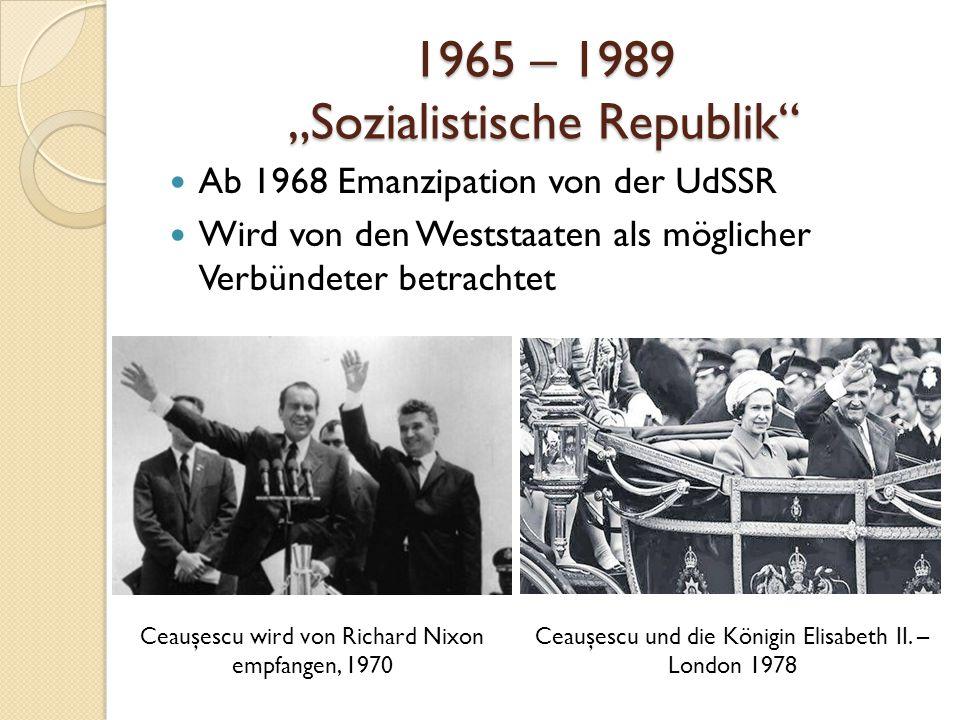 """1965 – 1989 """"Sozialistische Republik Ab 1968 Emanzipation von der UdSSR Wird von den Weststaaten als möglicher Verbündeter betrachtet Ceauşescu wird von Richard Nixon empfangen, 1970 Ceauşescu und die Königin Elisabeth II."""