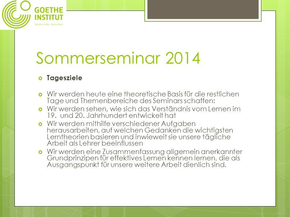 Sommerseminar 2014  Tagesziele  Wir werden heute eine theoretische Basis für die restlichen Tage und Themenbereiche des Seminars schaffen:  Wir wer