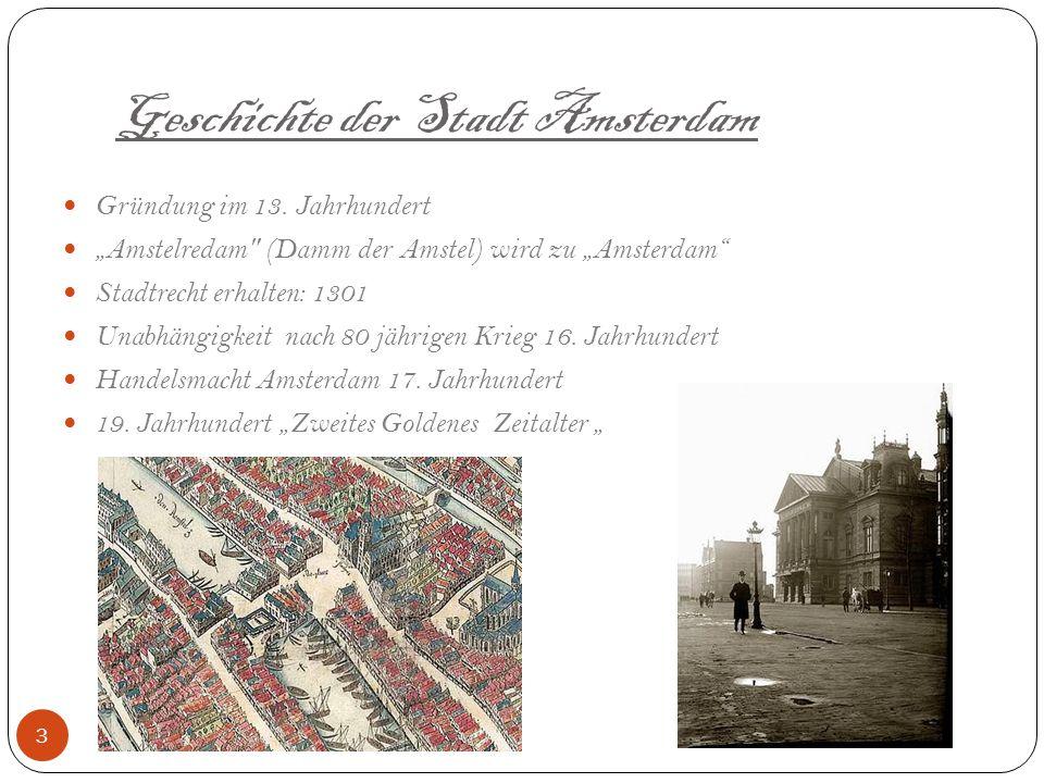 Inhaltsverzeichnis Geschichte der Stadt Amsterdam Aktuelles über Amsterdam Amsterdams Sehenswürdigkeiten Sonstiges über Amsterdam Nachtleben in Amster