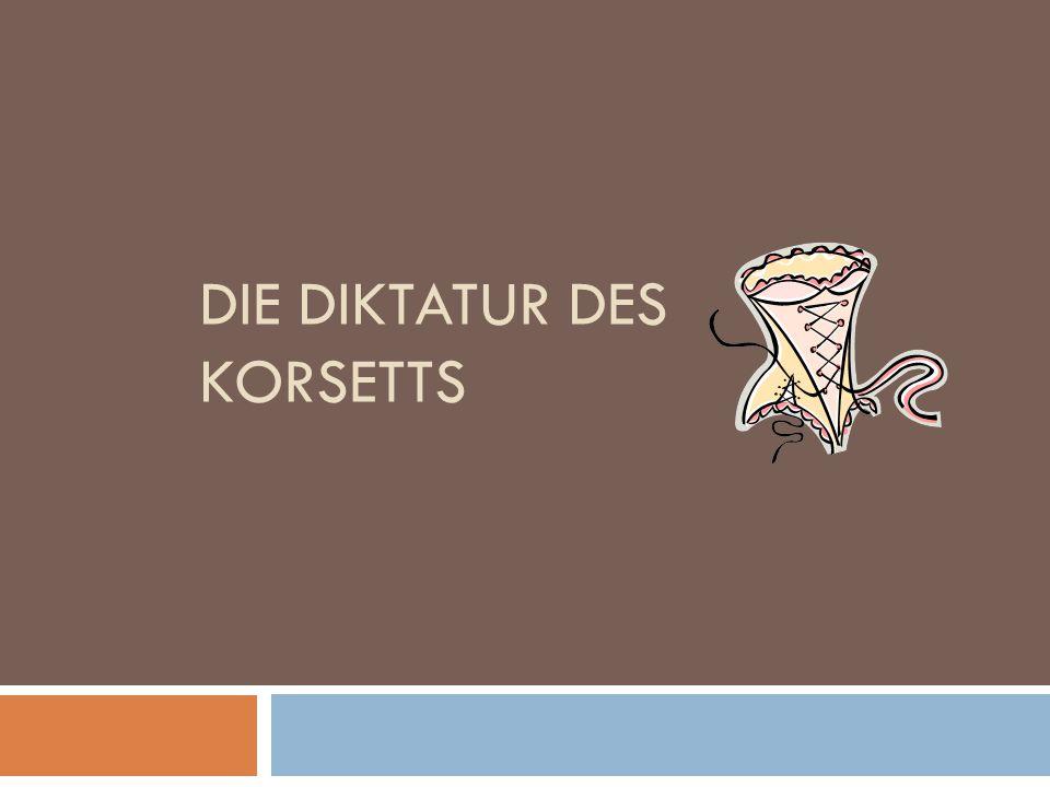 DIE DIKTATUR DES KORSETTS