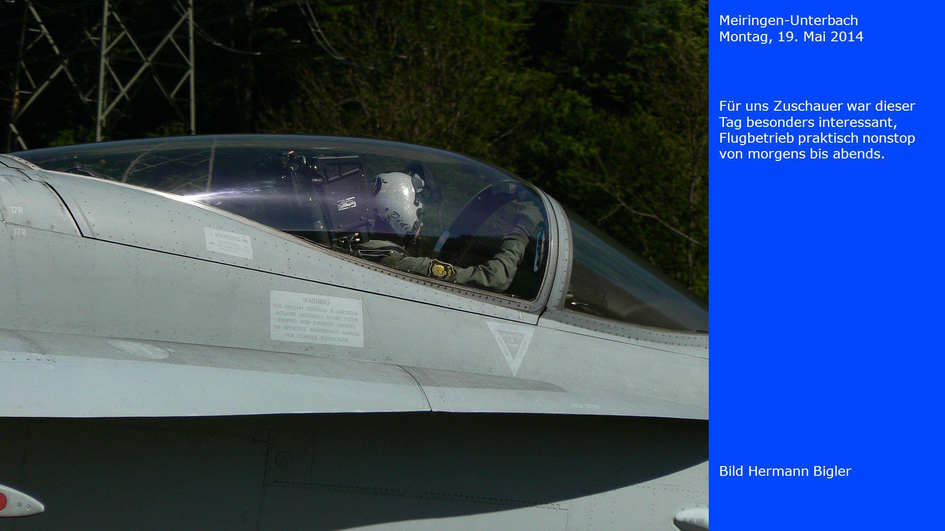 Meiringen-Unterbach Montag, 19. Mai 2014 Bild Hermann Bigler Für uns Zuschauer war dieser Tag besonders interessant, Flugbetrieb praktisch nonstop von
